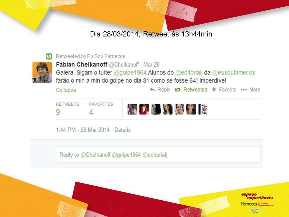 Dia 28/03/2014, Retweet às 13h44min