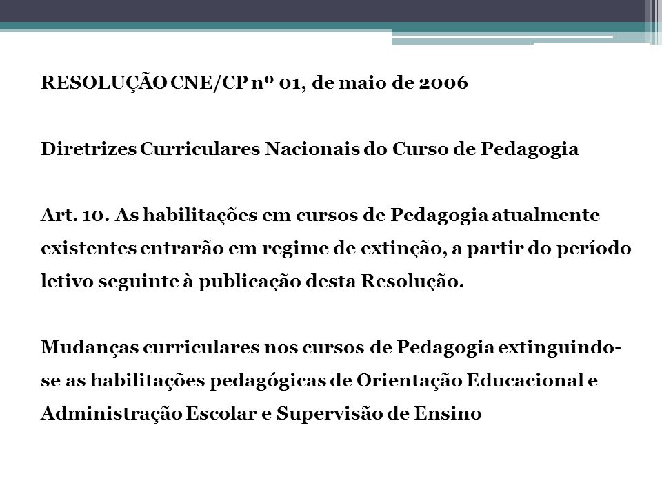 RESOLUÇÃO CNE/CP nº 01, de maio de 2006 Diretrizes Curriculares Nacionais do Curso de Pedagogia Art.
