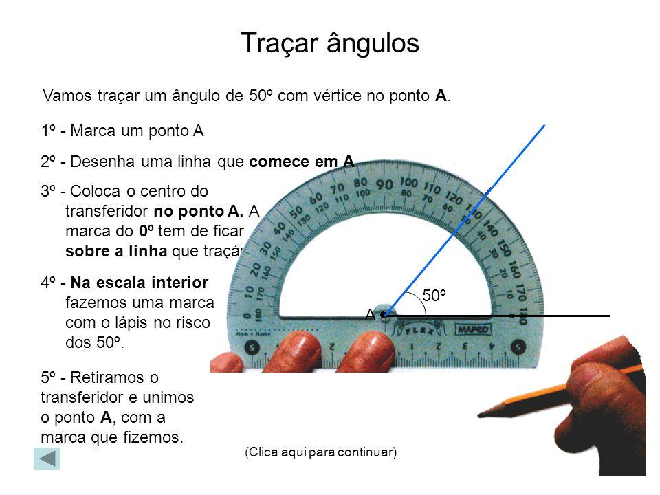 4º - Na escala interior fazemos uma marca com o lápis no risco dos 50º. 3º - Coloca o centro do transferidor no ponto A. A marca do 0º tem de ficar so