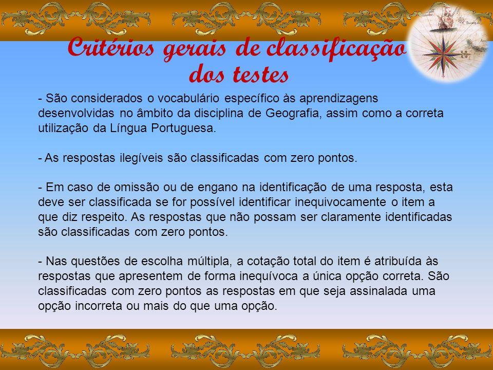 Critérios gerais de classificação dos testes - São considerados o vocabulário específico às aprendizagens desenvolvidas no âmbito da disciplina de Geografia, assim como a correta utilização da Língua Portuguesa.