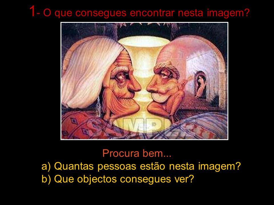Procura bem... a) Quantas pessoas estão nesta imagem? b) Que objectos consegues ver? 1 - O que consegues encontrar nesta imagem?