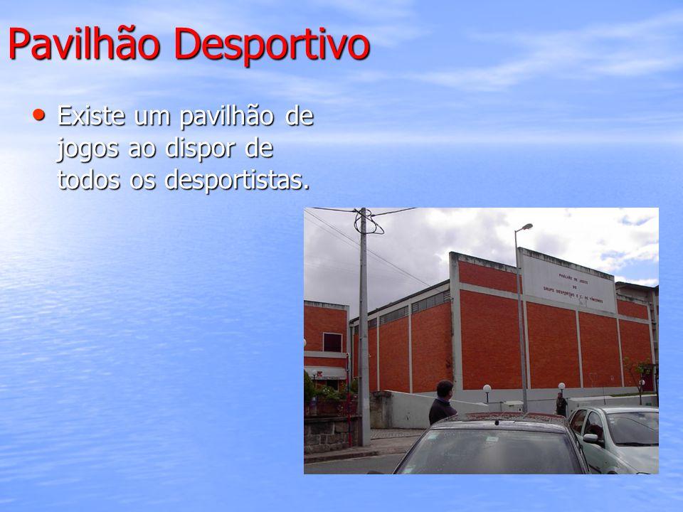 Pavilhão Desportivo Existe um pavilhão de jogos ao dispor de todos os desportistas. Existe um pavilhão de jogos ao dispor de todos os desportistas.