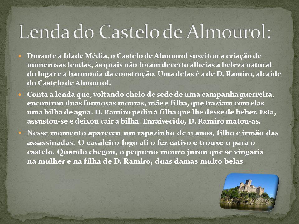 Durante a Idade Média, o Castelo de Almourol suscitou a criação de numerosas lendas, às quais não foram decerto alheias a beleza natural do lugar e a harmonia da construção.