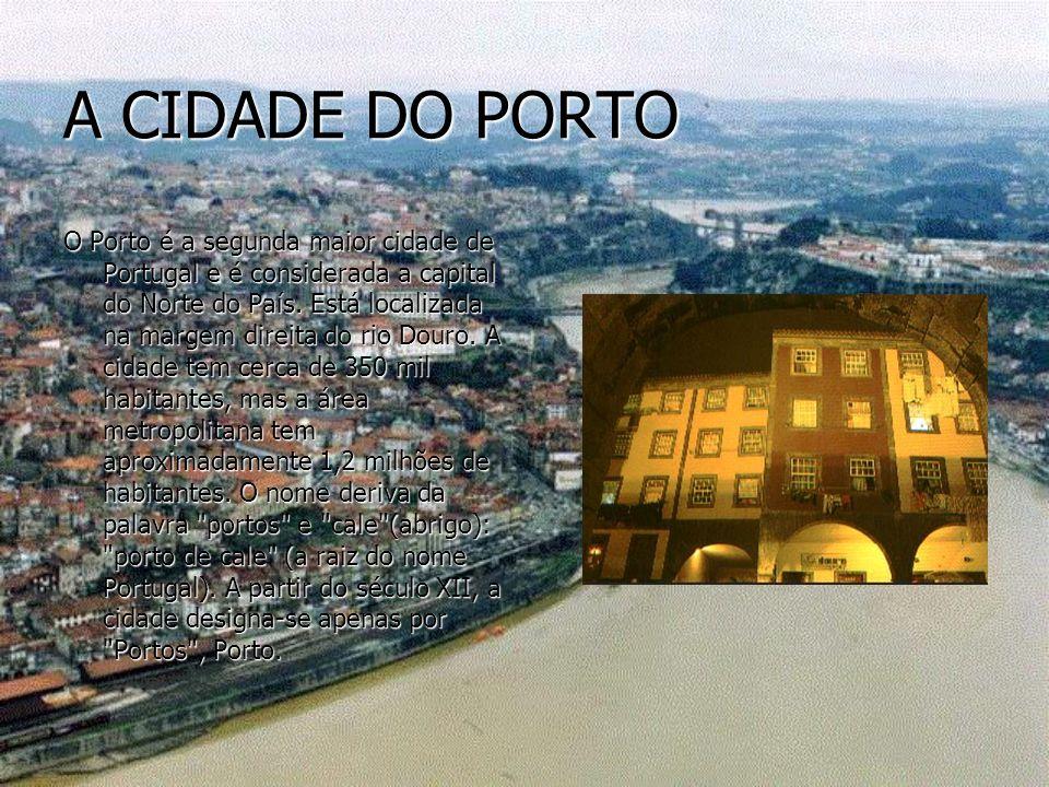 A CIDADE DO PORTO O Porto é a segunda maior cidade de Portugal e é considerada a capital do Norte do País. Está localizada na margem direita do rio Do