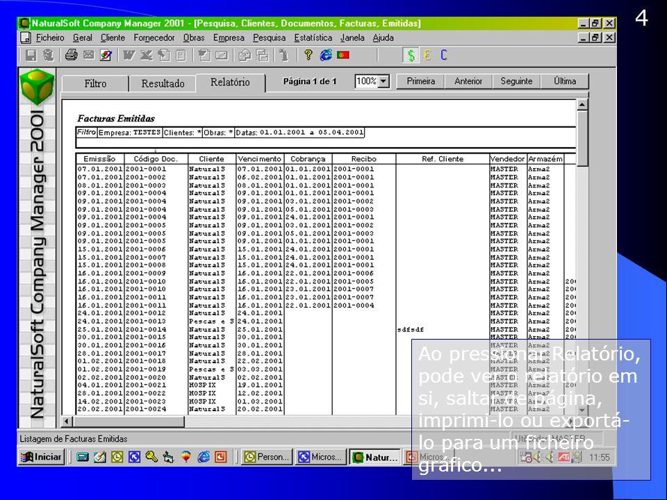 4 Ao pressionar Relatório, pode ver o relatório em si, saltar de página, imprimi-lo ou exportá- lo para um ficheiro gráfico...
