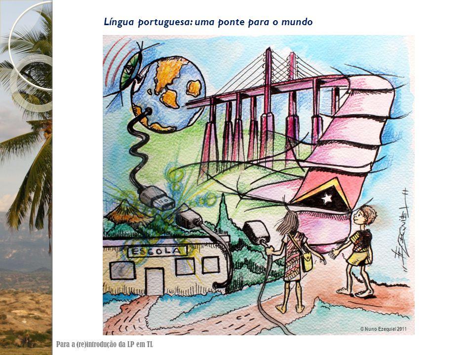 Língua portuguesa: uma ponte para o mundo © Nuno Ezequiel 2011