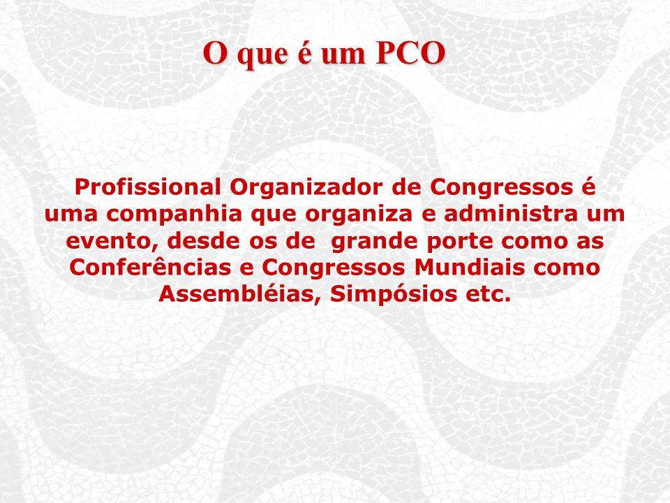 O que é um PCO Profissional Organizador de Congressos é uma companhia que organiza e administra um evento, desde os de grande porte como as Conferências e Congressos Mundiais como Assembléias, Simpósios etc.