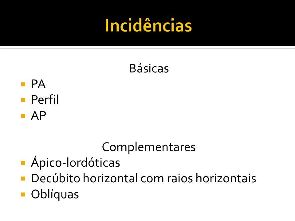Básicas  PA  Perfil  AP Complementares  Ápico-lordóticas  Decúbito horizontal com raios horizontais  Oblíquas
