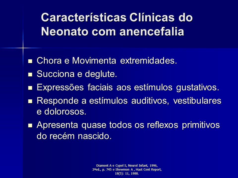 Pediatric Neurol, 23 (1): 80-84, 2000. Manifestações Clínicas As manifestações clínicas dependem do grau de desenvolvimento do encéfalo remanescente.