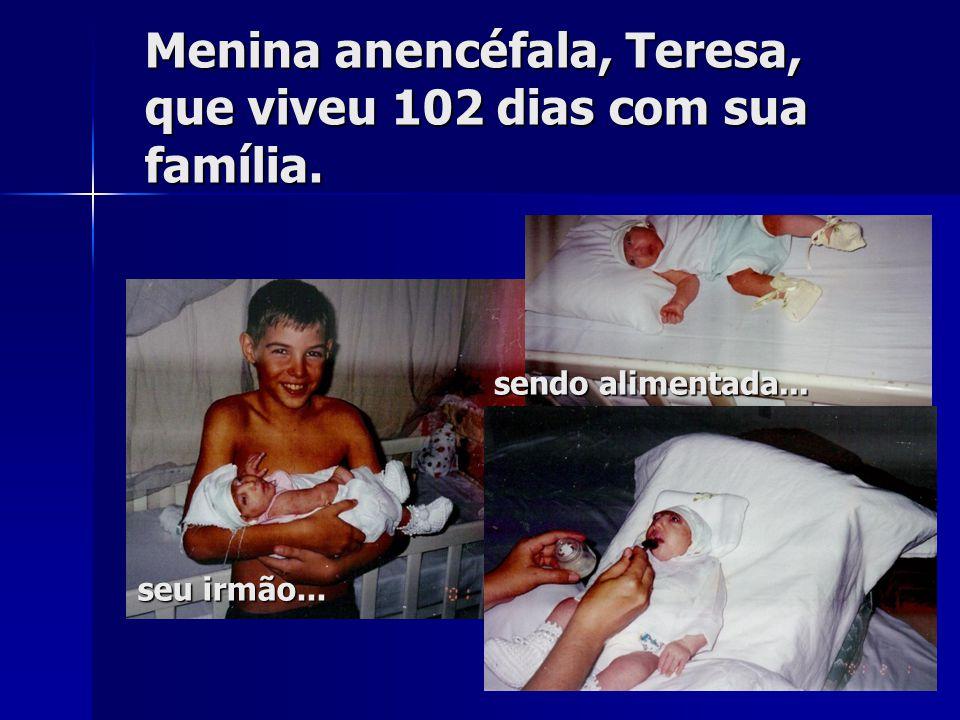 Menina anencéfala, Teresa, que viveu 102 dias com sua família. mamãe papai...