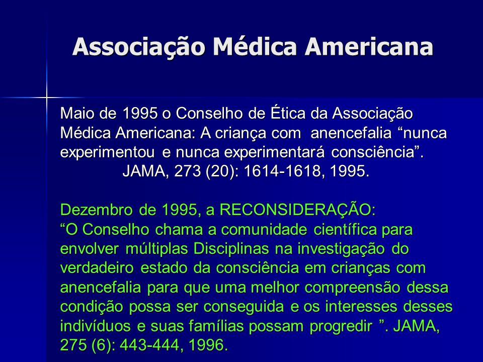 Costa SIF, Rev Assoc Med Bras 50(1):10, 2004. A anencefalia equivale à morte encefálica? Não! O neonato com anencefalia respira espontaneamente; por i