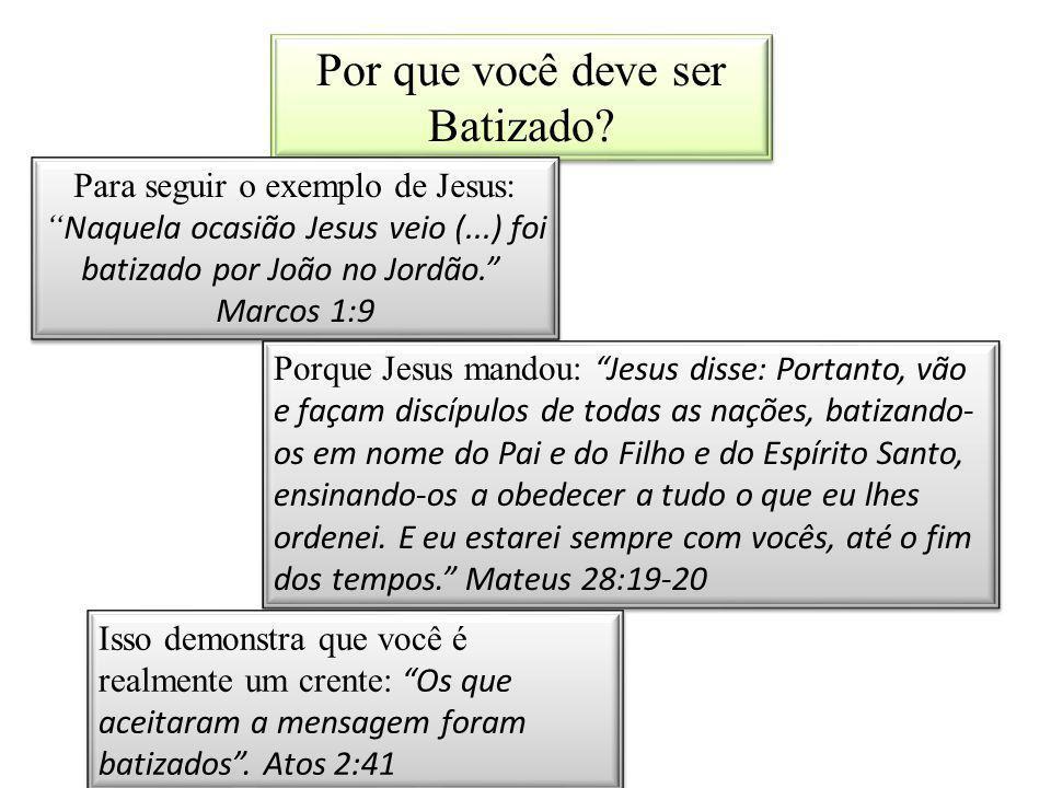 """Por que você deve ser Batizado? Para seguir o exemplo de Jesus: """" Naquela ocasião Jesus veio (...) foi batizado por João no Jordão."""" Marcos 1:9 Porque"""