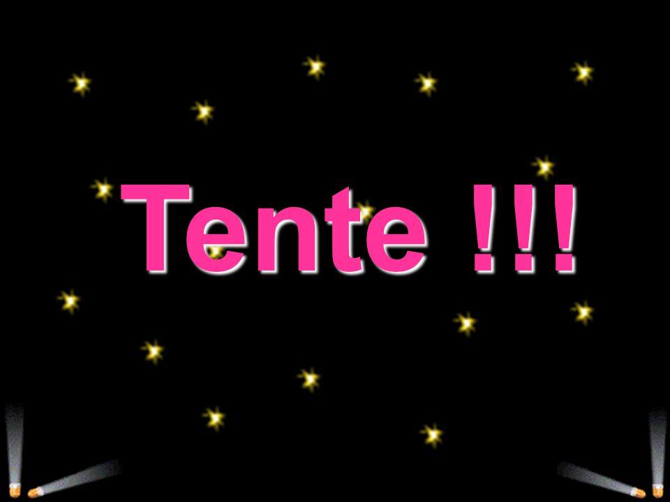 Tente !!!