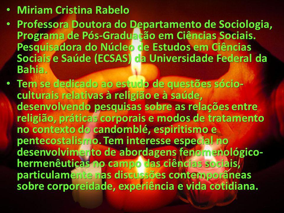 Miriam Cristina Rabelo Miriam Cristina Rabelo Professora Doutora do Departamento de Sociologia, Programa de Pós-Graduação em Ciências Sociais. Pesquis
