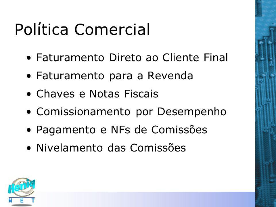 Política Comercial Faturamento Direto ao Cliente Final Faturamento para a Revenda Chaves e Notas Fiscais Comissionamento por Desempenho Pagamento e NF
