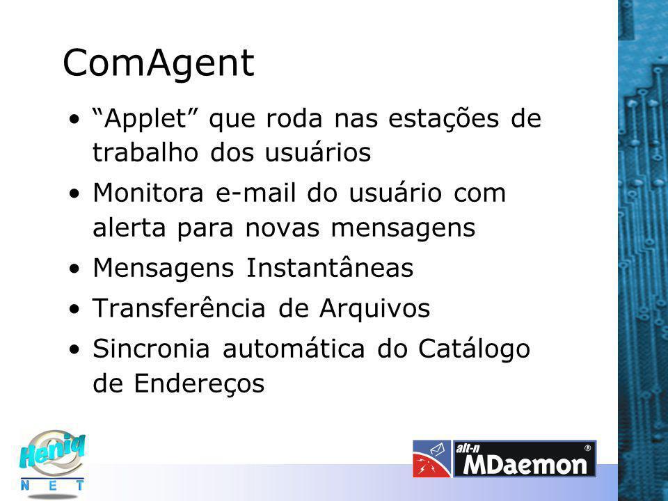 """ComAgent """"Applet"""" que roda nas estações de trabalho dos usuários Monitora e-mail do usuário com alerta para novas mensagens Mensagens Instantâneas Tra"""