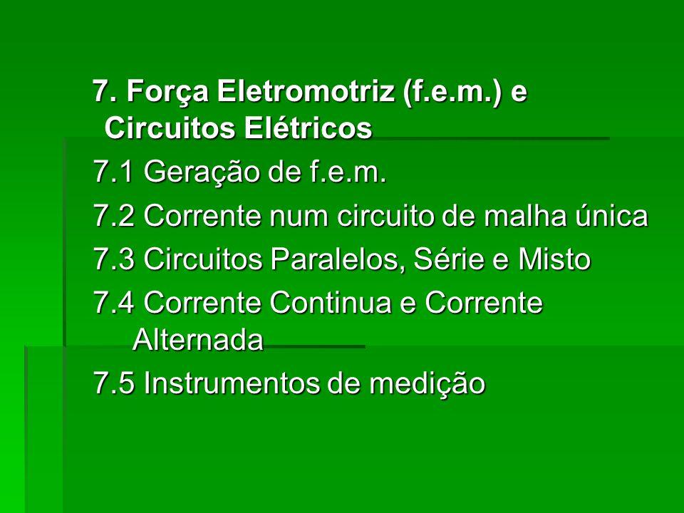 7.Força Eletromotriz (f.e.m.) e Circuitos Elétricos 7.