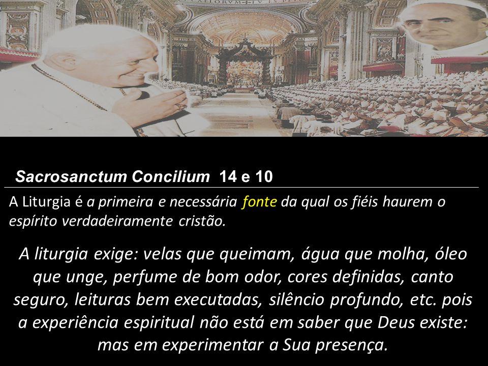A Liturgia é a primeira e necessária fonte da qual os fiéis haurem o espírito verdadeiramente cristão. A liturgia exige: velas que queimam, água que m