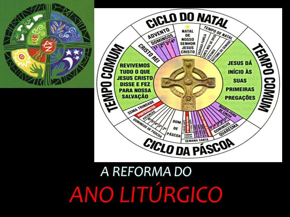 A REFORMA DO A REFORMA DO ANO LITÚRGICO