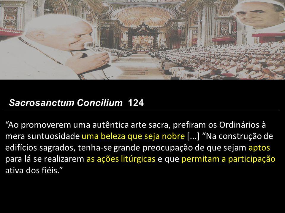 """""""Ao promoverem uma autêntica arte sacra, prefiram os Ordinários à mera suntuosidade uma beleza que seja nobre [...] """"Na construção de edifícios sagrad"""