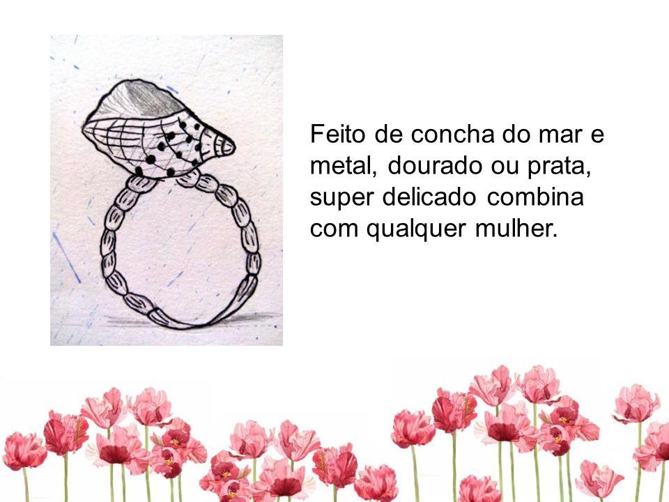 Feito de concha do mar e metal, dourado ou prata, super delicado combina com qualquer mulher.
