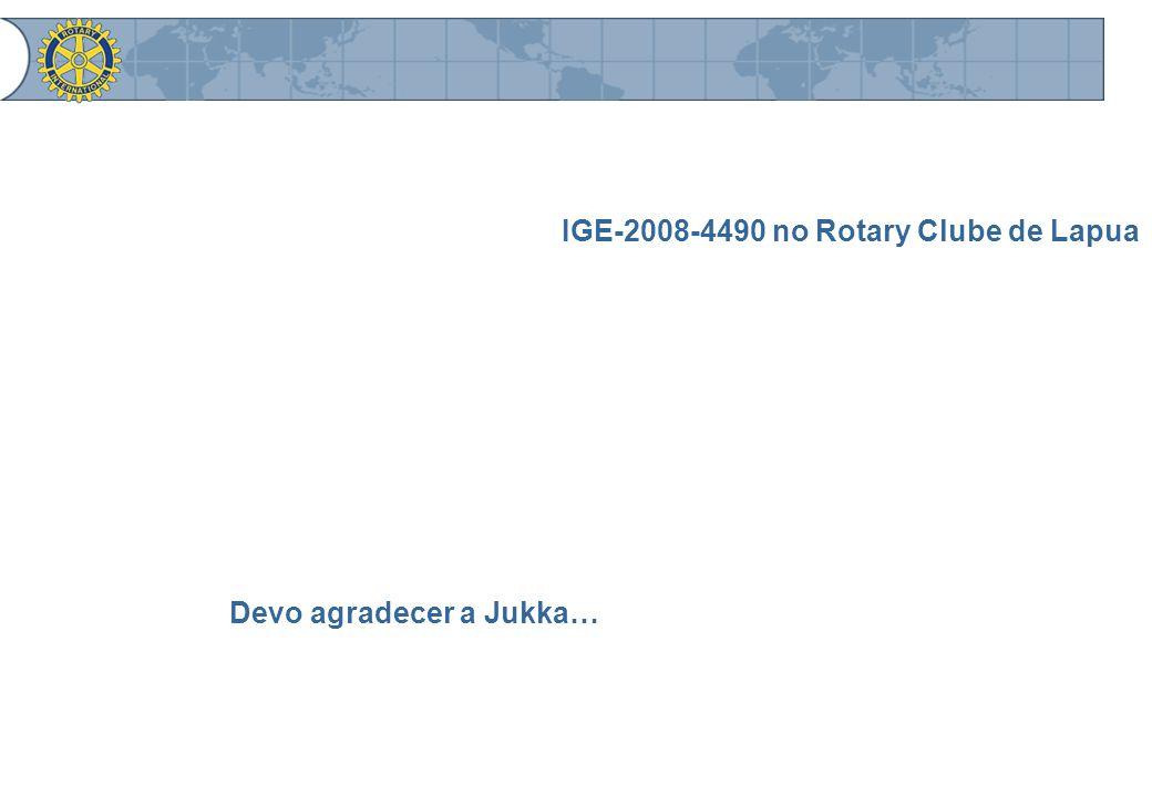 IGE-2008-4490 no Rotary Clube de Lapua Devo agradecer a Jukka…