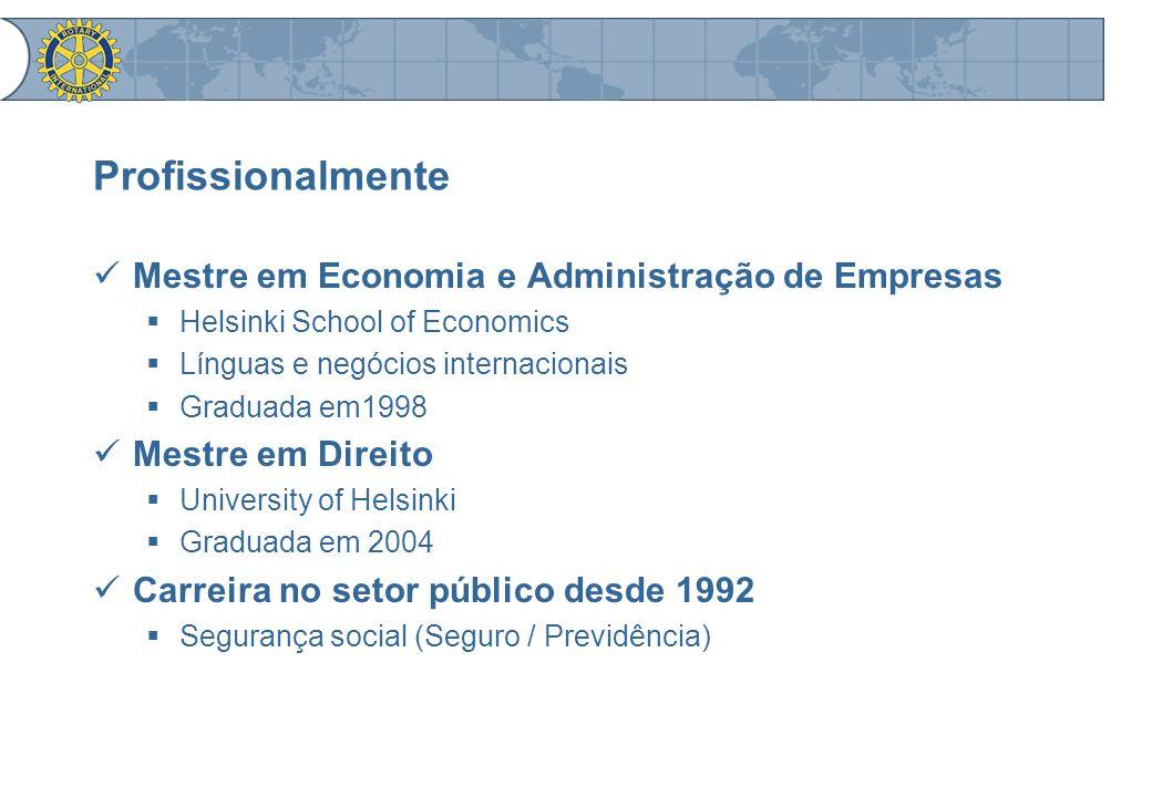 Profissionalmente Mestre em Economia e Administração de Empresas  Helsinki School of Economics  Línguas e negócios internacionais  Graduada em1998 Mestre em Direito  University of Helsinki  Graduada em 2004 Carreira no setor público desde 1992  Segurança social (Seguro / Previdência)