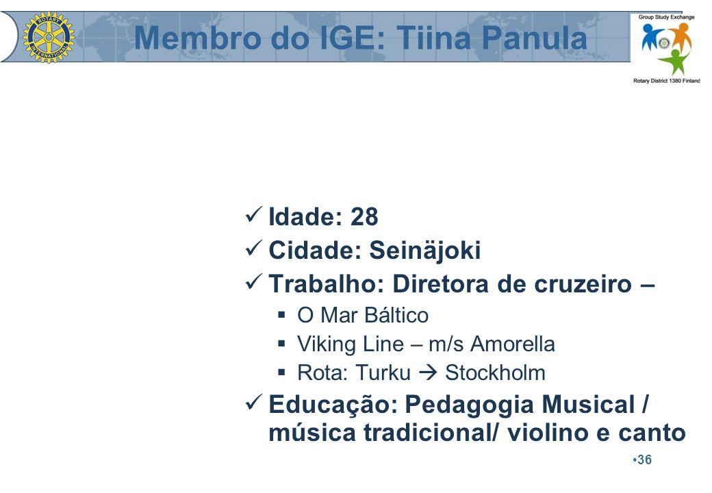 36 Idade: 28 Cidade: Seinäjoki Trabalho: Diretora de cruzeiro –  O Mar Báltico  Viking Line – m/s Amorella  Rota: Turku  Stockholm Educação: Pedagogia Musical / música tradicional/ violino e canto Membro do IGE: Tiina Panula
