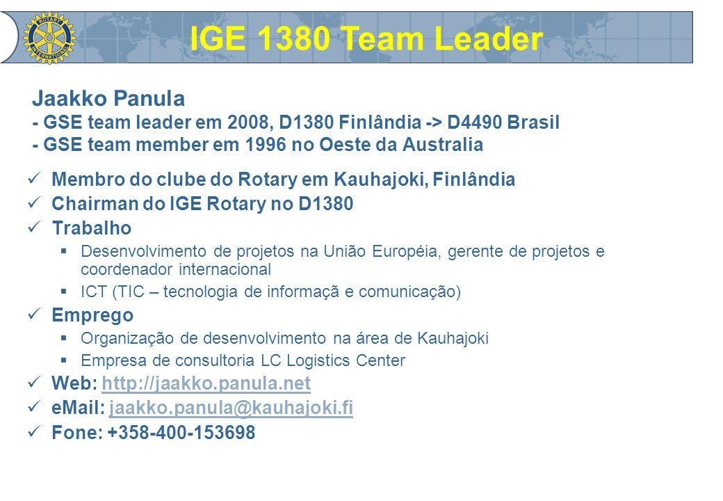 Jaakko Panula - GSE team leader em 2008, D1380 Finlândia -> D4490 Brasil - GSE team member em 1996 no Oeste da Australia Membro do clube do Rotary em Kauhajoki, Finlândia Chairman do IGE Rotary no D1380 Trabalho  Desenvolvimento de projetos na União Européia, gerente de projetos e coordenador internacional  ICT (TIC – tecnologia de informaçã e comunicação) Emprego  Organização de desenvolvimento na área de Kauhajoki  Empresa de consultoria LC Logistics Center Web: http://jaakko.panula.nethttp://jaakko.panula.net eMail: jaakko.panula@kauhajoki.fijaakko.panula@kauhajoki.fi Fone: +358-400-153698 IGE 1380 Team Leader