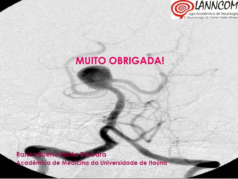 MUITO OBRIGADA! Raissa Bueno Santa Bárbara Acadêmica de Medicina da Universidade de Itaúna