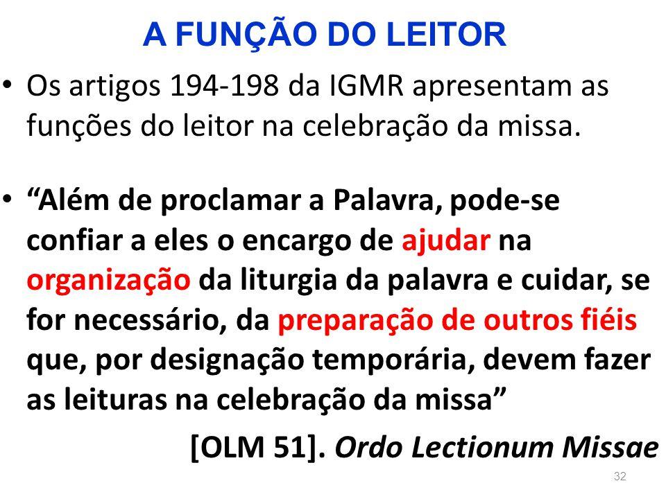 """Os artigos 194-198 da IGMR apresentam as funções do leitor na celebração da missa. """"Além de proclamar a Palavra, pode-se confiar a eles o encargo de a"""