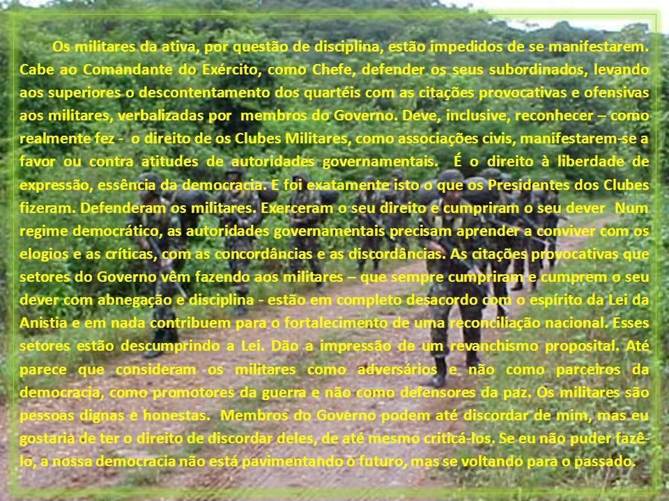 As Forças Armadas deram substância e conteúdo à Lei da Anistia. Aqueles que antes pegaram em armas para destituir o governo chegaram ao poder pela via