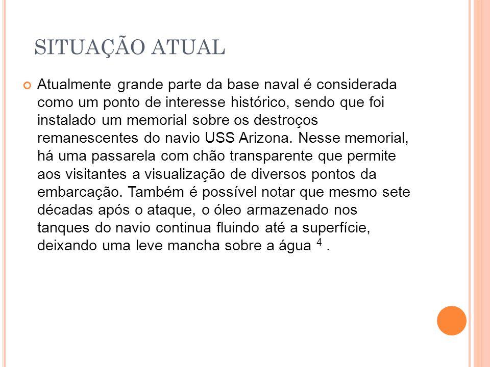 SITUAÇÃO ATUAL Atualmente grande parte da base naval é considerada como um ponto de interesse histórico, sendo que foi instalado um memorial sobre os