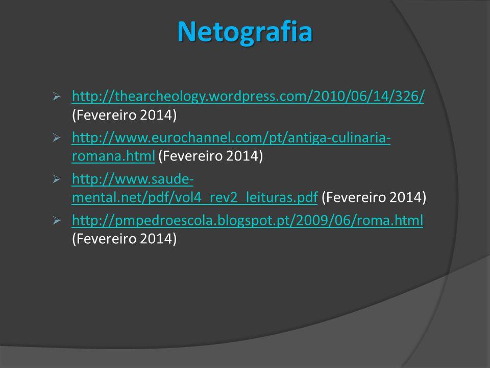 Netografia  http://thearcheology.wordpress.com/2010/06/14/326/ (Fevereiro 2014) http://thearcheology.wordpress.com/2010/06/14/326/  http://www.euroc