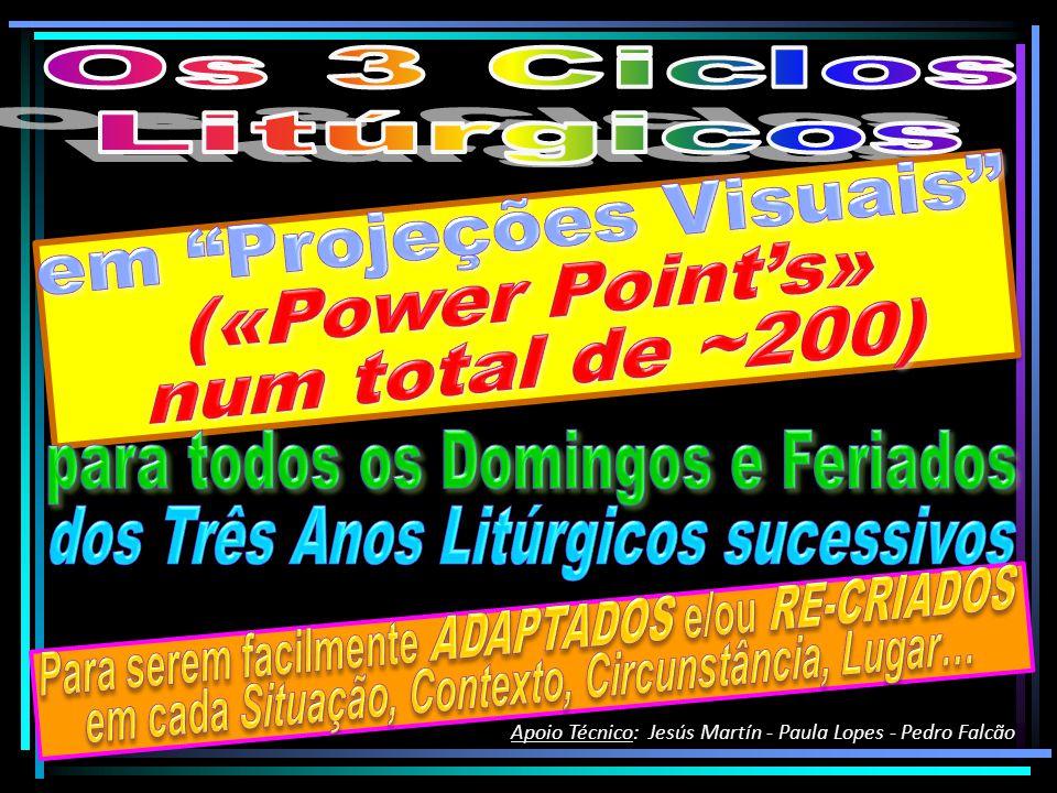 Apoio Técnico: Jesús Martín - Paula Lopes - Pedro Falcão