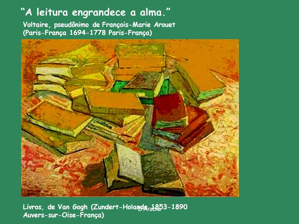 D Árabia Real Gabinete Português de Leitura, no Rio de Janeiro Este lugar é um mistério, Daniel, um santuário.