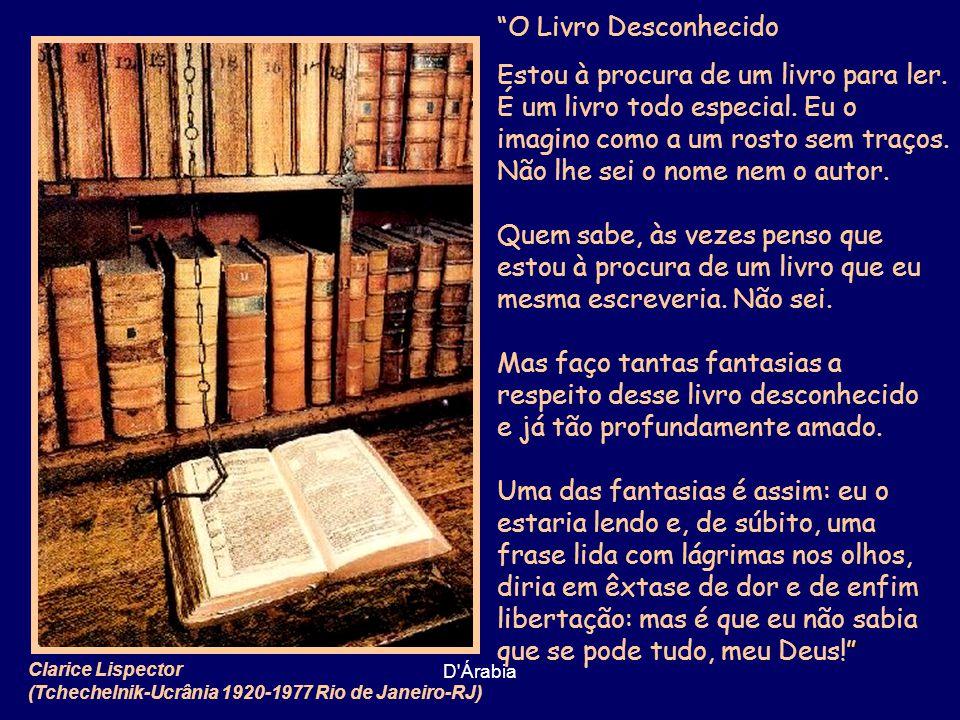 D Árabia Sempre imaginei o paraíso como uma grande biblioteca. Jorge Luis Borges (Buenos Aires-Argentina 1899-1986 Genebra-Suíça) O paraíso segundo Borges, deGabriel Caprav (Buenos Aires-Argentina, n.