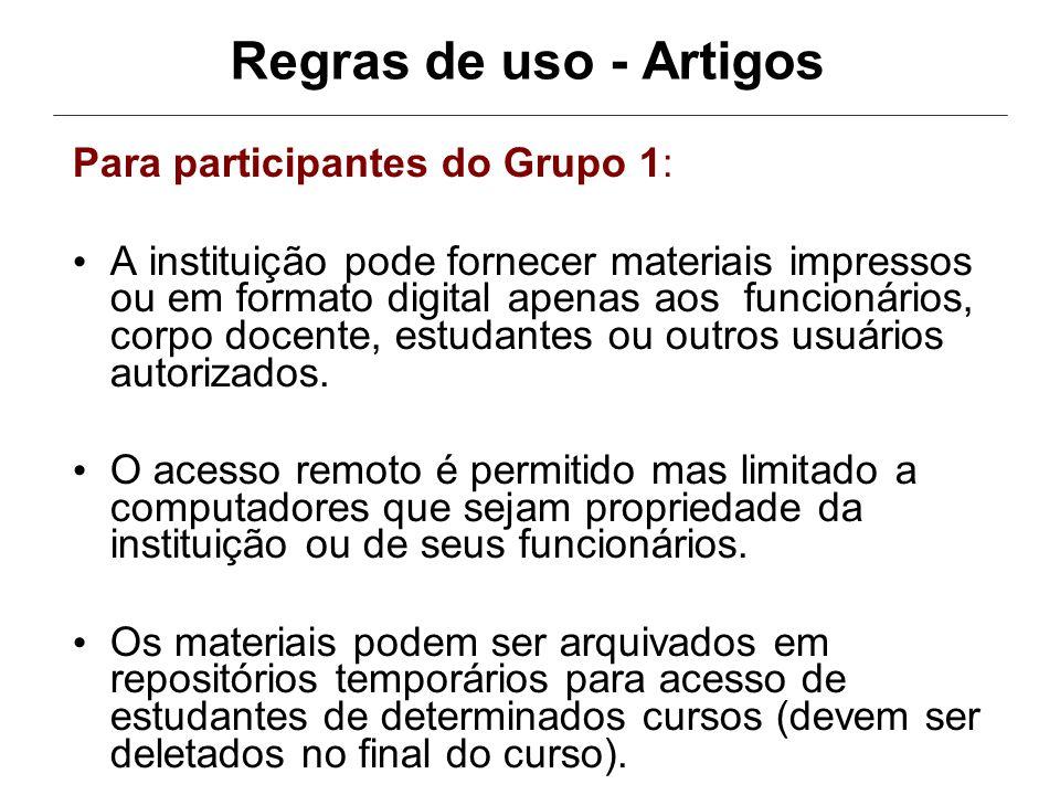 Regras de uso - Artigos Para participantes do Grupo 1: A instituição pode fornecer materiais impressos ou em formato digital apenas aos funcionários, corpo docente, estudantes ou outros usuários autorizados.