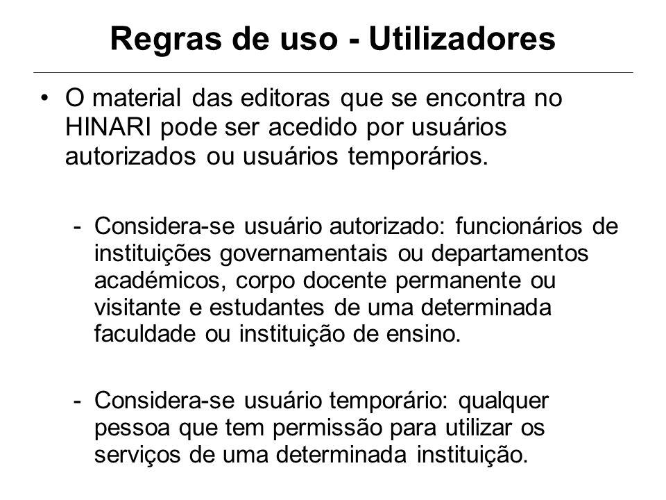 Regras de uso - Utilizadores O material das editoras que se encontra no HINARI pode ser acedido por usuários autorizados ou usuários temporários.