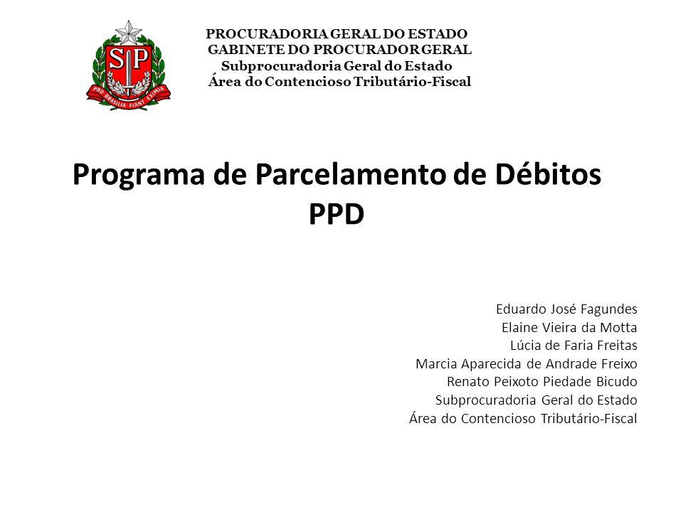 PROCURADORIA GERAL DO ESTADO GABINETE DO PROCURADOR GERAL Subprocuradoria Geral do Estado Área do Contencioso Tributário-Fiscal Programa de Parcelamen