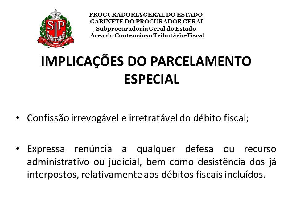 PROCURADORIA GERAL DO ESTADO GABINETE DO PROCURADOR GERAL Subprocuradoria Geral do Estado Área do Contencioso Tributário-Fiscal IMPLICAÇÕES DO PARCELA