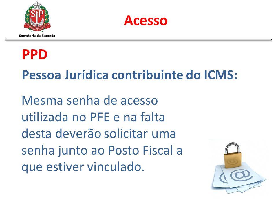Acesso Pessoa Jurídica contribuinte do ICMS: Mesma senha de acesso utilizada no PFE e na falta desta deverão solicitar uma senha junto ao Posto Fiscal