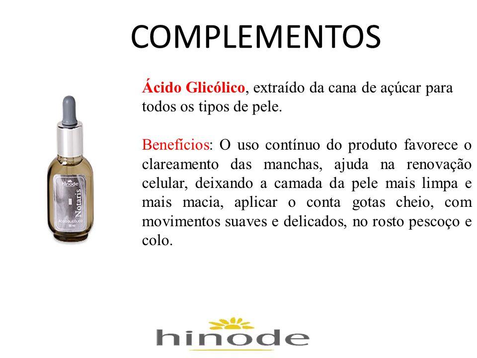 COMPLEMENTOS Ácido Glicólico, extraído da cana de açúcar para todos os tipos de pele. Benefícios: O uso contínuo do produto favorece o clareamento das