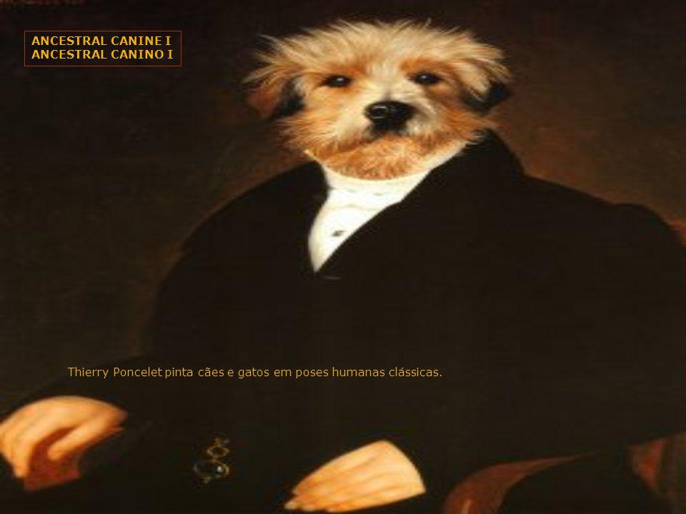 A MARAVILHOSA ARTE DE THIERRY PONCELET Renaissance Dogs – Cachorros Renascentistas Clique para avançar