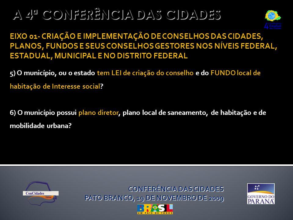 A 4ª CONFERÊNCIA DAS CIDADES EIXO 01- CRIAÇÃO E IMPLEMENTAÇÃO DE CONSELHOS DAS CIDADES, PLANOS, FUNDOS E SEUS CONSELHOS GESTORES NOS NÍVEIS FEDERAL, E
