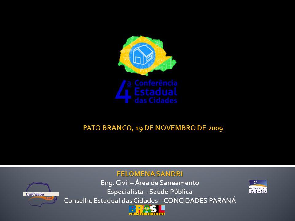 CONFERÊNCIA DAS CIDADES PATO BRANCO, 19 DE NOVEMBRO DE 2009