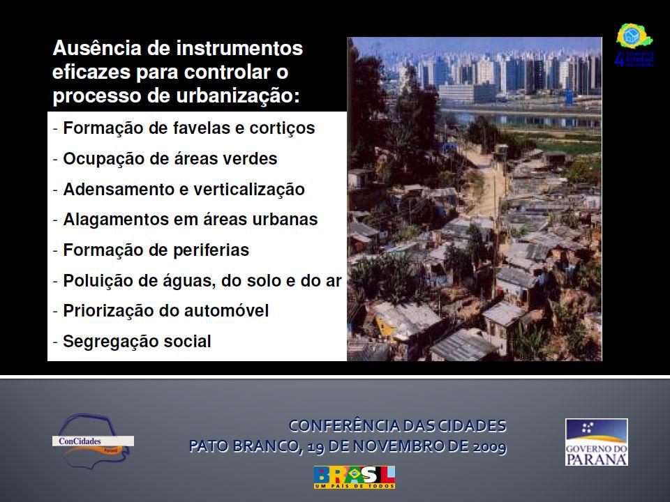 CONFERÊNCIA DAS CIDADES PATO BRANCO, 19 DE NOVEMBRO DE 2009 FELOMENA SANDRI 44-3624-0328 mfelomena@hotmail.com