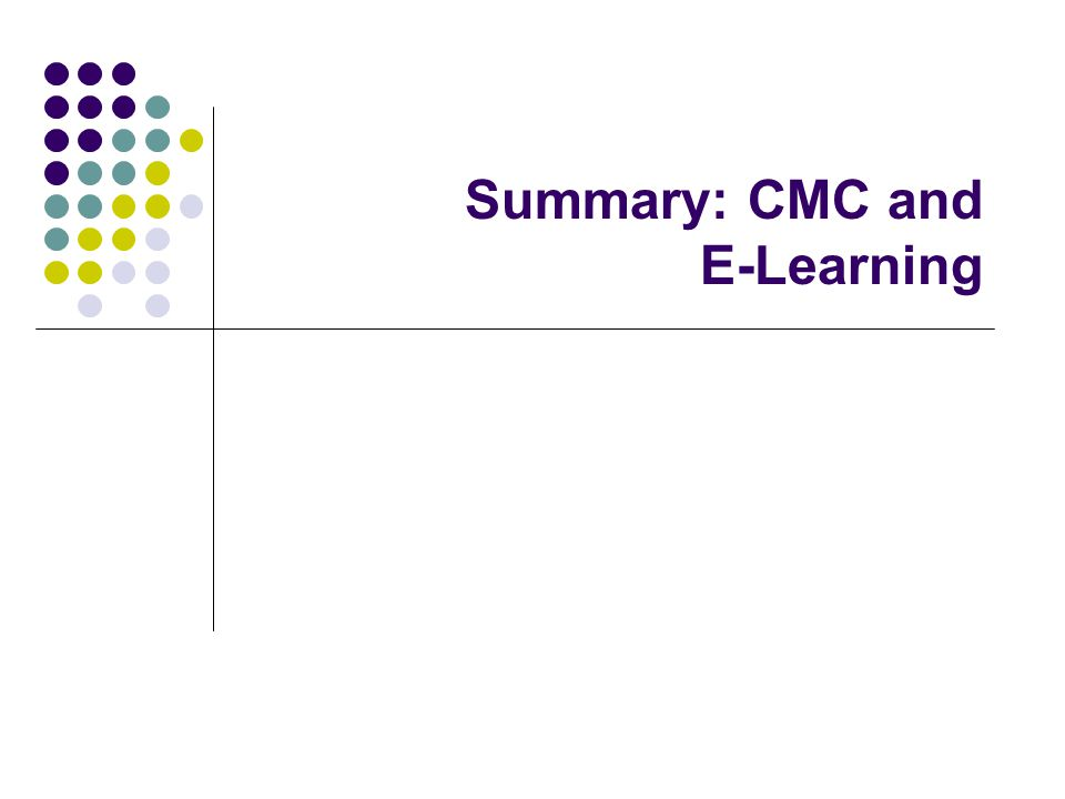 Summary: CMC and E-Learning