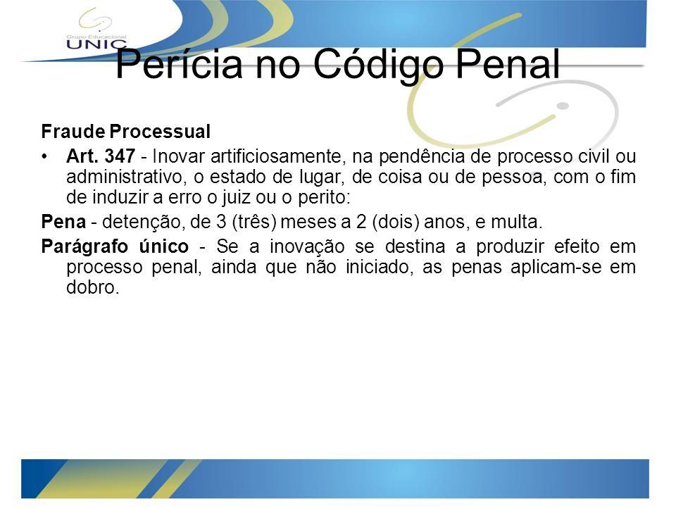 Perícia no Código Penal Fraude Processual Art.