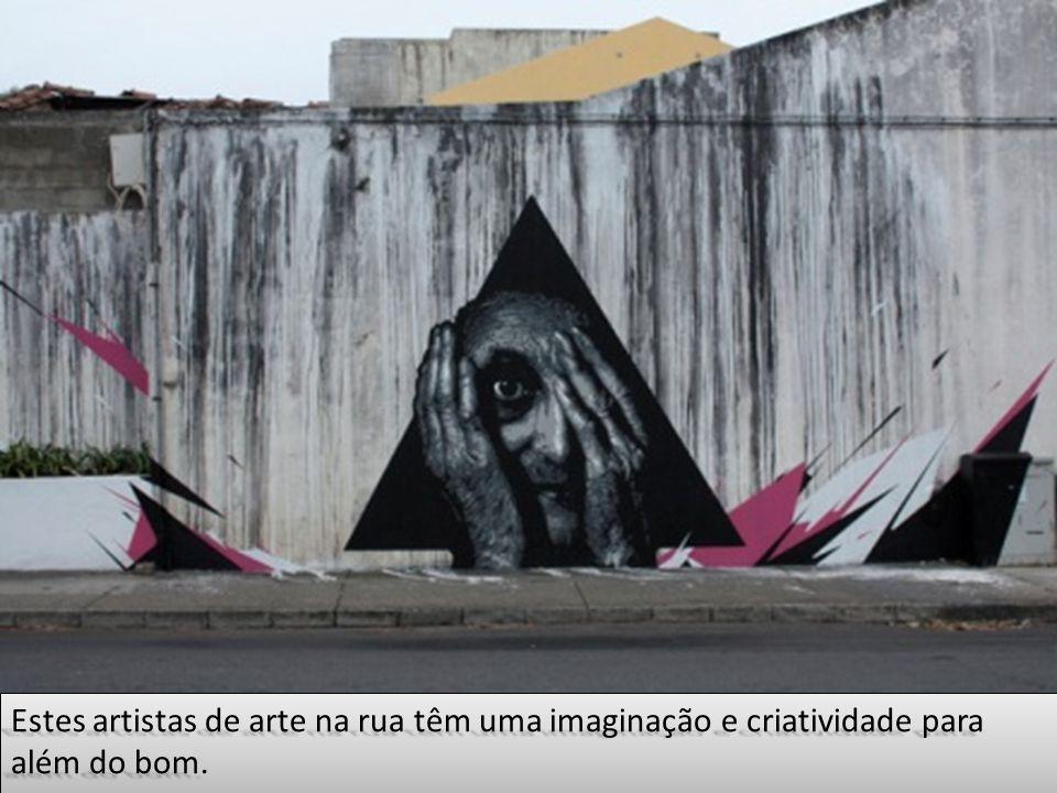 Estes artistas de arte na rua têm uma imaginação e criatividade para além do bom.